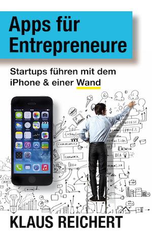 Apps für Entrepreneure iPhone Startup Gründer