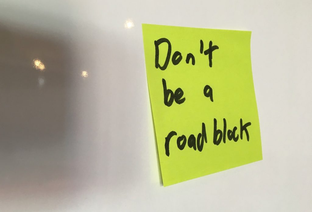 don't be an innovation road block