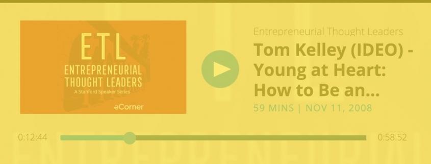 Wie man ein Innovator fürs Leben bleibt - Tom Kelly IDEO